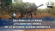 Des rebelles syriens utilisent des armes de la Seconde guerre mondiale