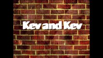Kev and Kev Relationships