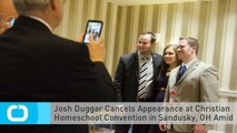 Josh Duggar Cancels Appearance at Christian Homeschool Convention in Sandusky, OH Amid Molestation Allegations