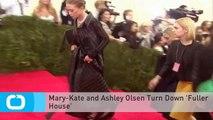 Mary-Kate and Ashley Olsen Turn Down 'Fuller House'