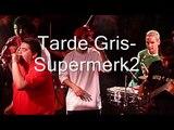 Supermerk2-Tarde Gris