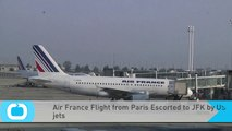 Air France Flight From Paris Escorted to JFK by US Jets