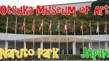Japan Travel: Otsuka Museum of Art Appreciate true artistic Naruto city, Shikoku
