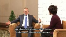 Tony Blair shares his experience on peace talk in Northern Ireland with ThaiPBS