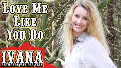142 Ivana - Love Me Like You Do (April 2015)