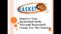 Improve Your Basketball Skills Through Basketball Camps For The Summer