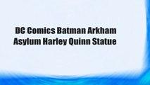 DC Comics Batman Arkham Asylum Harley Quinn Statue