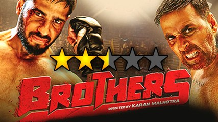 'Brothers' Movie REVIEW By Bharathi Pradhan | Akshay Kumar | Sidharth Malhotra