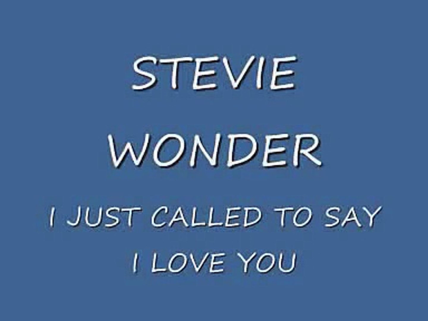 You i say love just to i called
