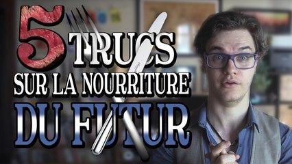 5 Trucs Sur la Nourriture du Futur