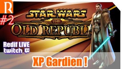 SWTOR - XP Nouveau perso - #2  - GARDIEN !