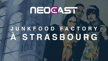 JUNKFOOD FACTORY à STRASBOURG - Vlog @Neocast 2015