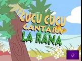 CUCU CUCU CANTABA LA RANA - canciones infantiles