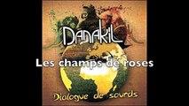 """Danakil - Les champs de roses (Baco Records) (album """"Dialogue de sourds"""") OFFICIEL"""