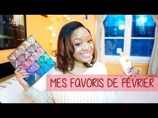 Mes Favoris du mois de Février (Make-up, Soins, Musiques & More.. || CeriseDaily ❤