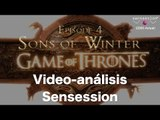 Análisis Sons of Winter - Game of Thrones Ep#4