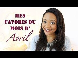 Mes Favoris du mois d'Avril (Make-up, Soins, Music & Books..) || CeriseDaily ❤