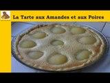 La tarte aux amandes et aux poires (recette rapide et facile) HD