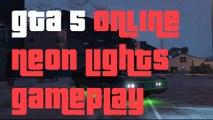 """GTA 5 Online Next Gen Neon Lights Gameplay""""GTA 5 Next Gen Neon Lights"""""""