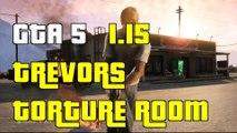 """GTA 5 Online Get Inside Trevors Torture Room Glitch 1.15 """"Trevors Torture Room Glitch"""""""