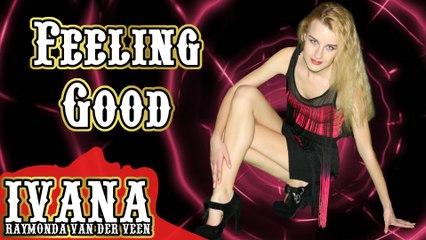 113 Ivana - Feeling Good (March 2014)