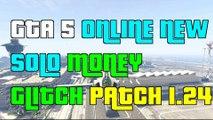 "GTA 5 Online New Epic Solo MONEY Glitch Patch 1.24 ""GTA5 Money Glitch 1.24"" PATCHED"