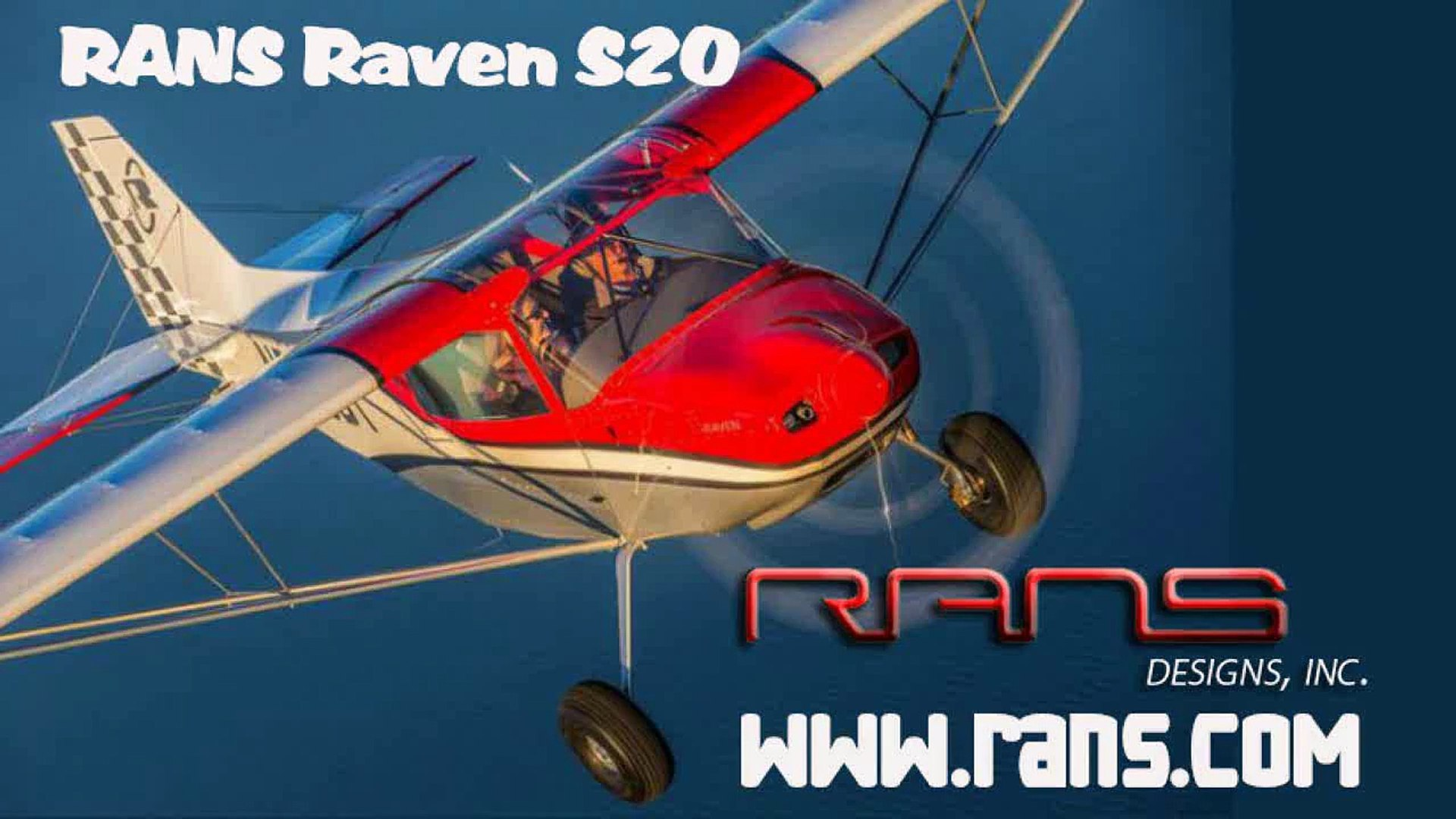 RANS Raven, RANS Aircraft's S20 Raven Aircraft Review by James Lawrence