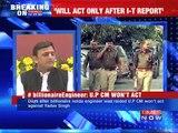 Will Act Only After I-T report: Uttar Pradesh CM Akhilesh Yadav