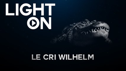LIGHT ON - EP3 Le Cri Wilhelm