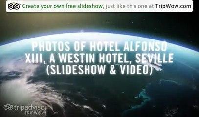 hotel alfonso xiii a westin hotel seville traveler photos tripadvisor tripwow