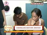 Alleged snatchers nabbed in Ermita