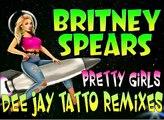 Pretty Girls (Dee Jay Tatto Club Mix) Britney Spears ft Iggy Azalea