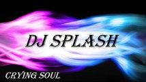 DJ Splash - Crying Soul