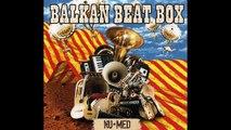 Balkan Beat Box - Hermetico