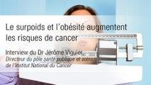 Le surpoids et l'obésité augmentent les risques de cancer