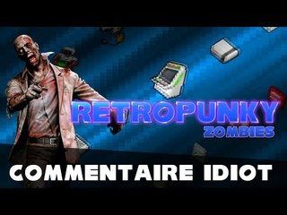 RETROPUNKY #1 - Commentaire Idiot