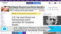 U.S. Top Court Throws Out Pennsylvania Man's Conviction for Facebook Threats