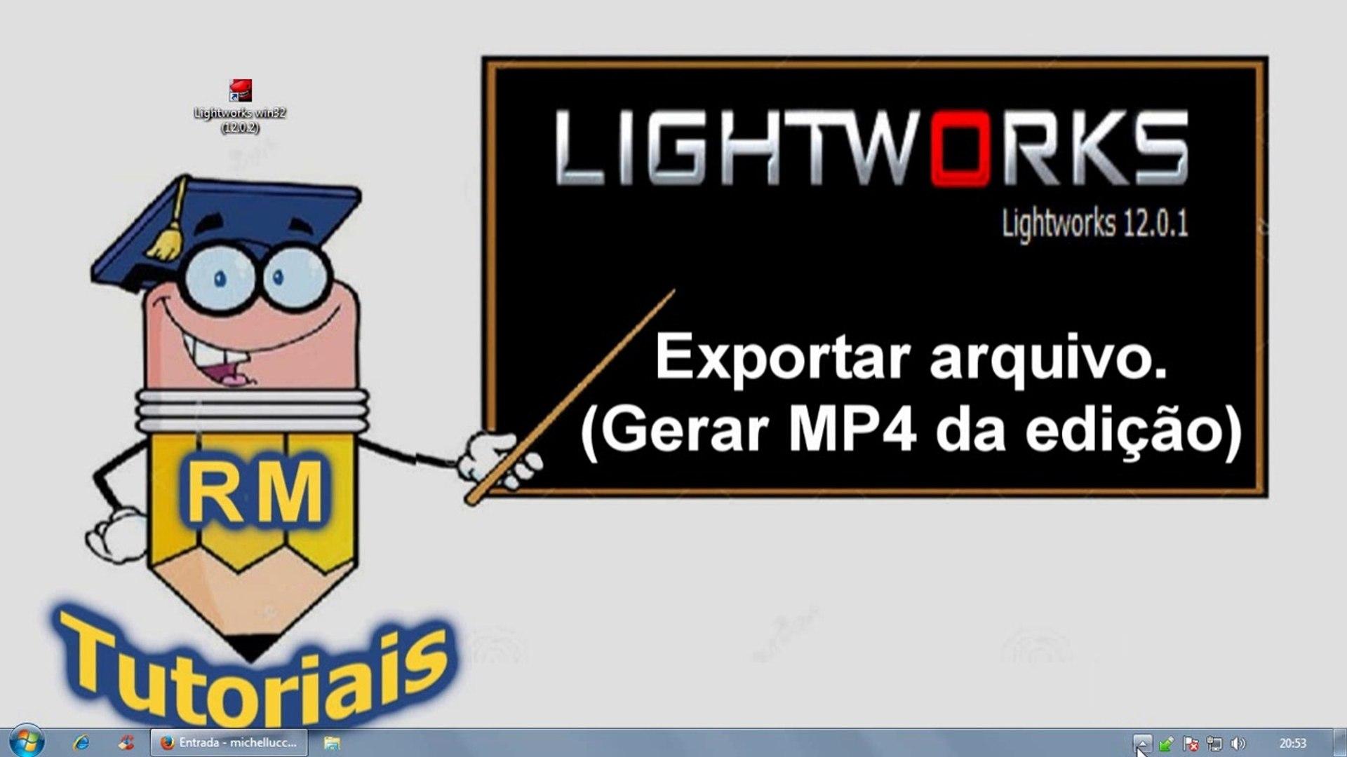 Lightworks Parte 5 - Exportar arquivo (gerar vídeo MP4)