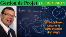 Gestion Projet (3) Initiation sur la Prévision et calcul de la durée moyenne du projet