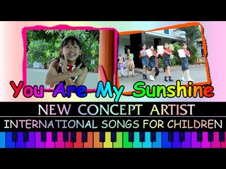 You Are My Sunshine - New Concept Artists - International Songs For Children