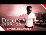 Delon - Ku Buktikan Cinta - Official Music Video - Nagaswara
