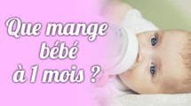 Que mange bébé à 1 mois ?