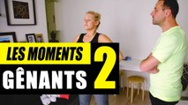 Les moments gênants #2