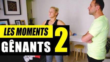Les moments gênants #2