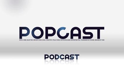 POPCAST - 100 - 30 mai 2015