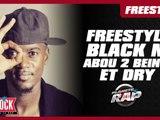 Freestyle de Black M, Abou 2 Being et Dry en live dans Planète Rap !