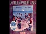 Ada Jones and Billy Watkins - By the Beautiful Sea (1914)