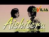 Zivilia - Aishiteru - Official Music Video - Nagaswara
