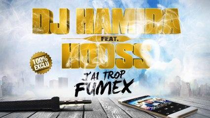 DJ HAMIDA Ft. HOOS - J'ai Trop Fumex