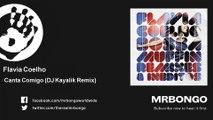 Flavia Coelho - Canta Comigo - DJ Kayalik Remix